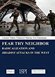Fear Thy Neighbor: Radicalization and Jihadist attacks in the West (Publication of ISPI)