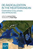 De-Radicalization in the Mediterranean: Comparing Challenges and Approaches (Ispi Publications)