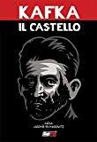 FRANZ KAFKA: IL CASTELLO - IL