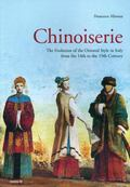 Chinoiserie: Evolution of the Oriental Style: Evolution of the Oriental Style in Italy from ...