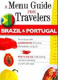 Brazil and Portugal - a Menu Guide for Travelers An Indispensable Gastronomic Dictionary, Ph...