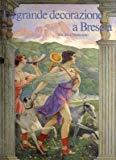 La grande decorazione a Brescia: Tra Ottocento e Novecento (Italian Edition)
