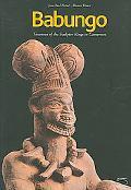 Babungo Treasures Of The Sculptor Kings In CameroonBabungo; Memory, Arts And Techniques