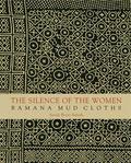 Silence of Women : Bamana Mud Cloths