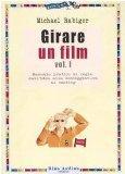 Girare un film vol. 1 - Manuale pratico di regia: dall'idea alla sceneggiatura al casting