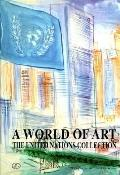 World of Art, the UN Collection The United Nations Collection