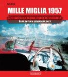 Mille Miglia 1957: Last Act in a Legendary Race