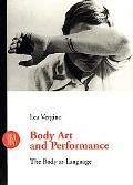 Body Art and Performance The Body As Language