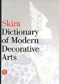 Skira Dictionary of Modern Decorative Arts 1851-1942