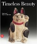 Timeless Beauty Traditional Japanese Art from the Montgomery Collection