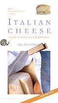 Italian Cheese Two Hundred And Ninety-Three Traditional Types Guide to Their Discovery And A...