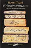 Biblioteche di saggezza. Libro e collezionismo nell'Islam
