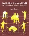 Rethinking Track & Field The Future of the World's Oldest Sport