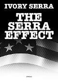 Ivory Serra: The Serra Effect