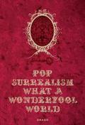 Pop Surrealism What a Wonderfool World