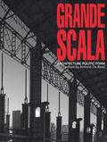 Grande Scala: Architecture, Politic and Form