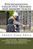 Psychoanalysis, collective traumas and memory places: Frenis Zero Press (MEDITERRANEAN ID-EN...