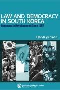 Law and Democracy in South Korea: Democratic Development Since 1987 (Explorations in Korean ...