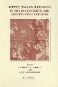 Skepticism and Irreligion in the Seventeenth and Eighteenth Centuries