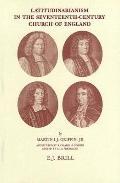 Latitudinarianism in the Seventeenth-Century Church of England