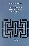 Arabic Grammar and Qur Anic Exegesis in Early Islam