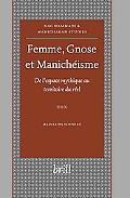 Femme, Gnose Et Manicheisme De L'espace Mythique Au Territoire Du Reel