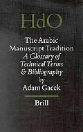 Arabic Manuscript Tradition A Glossary of Technical Terms and Bibliography