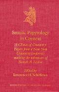 Semitic Papyrology in Context A Climate of Creativity.  Papers from a New York University Co...