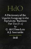 A Dictionary of the Ugaritic Language in the Alphabetic Tradition (Handbook of Oriental Stud...
