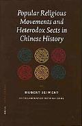 Popular Religious Movements and Heterodox Sects in Chinese History