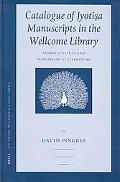 Catalogue of Jyotis a Manuscripts in the Wellcome Library Sanskrit Astral and Mathematical L...