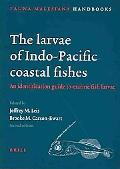 Larvae of Indo-Pacific Coastal Fishes An Identification Guide to Marine Fish Larvae