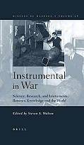 Instrumental In War Science, Research, And Instruments Betweeen Knowledge And The World