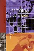Confronting Cruelty Moral Orthodoxy And The Challenge Of The Animal Rights Movement