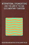 International Organizations And The Law Of The Sea Documentary Yearbook 2002