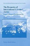 Dynamics of International Criminal Justice Essays In Honour Of Sir Richard May