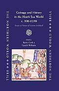 Coinage And History in the North Sea World, c. AD 500-1250 Essays in Honour of Marion Archibald