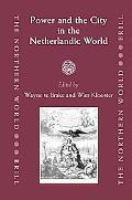 Power and the City in the Netherlandic World
