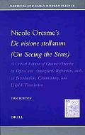Nicole Oresme's De Visione Stellarum (On Seeing the Stars) A Critical Edition of Oresme's Tr...
