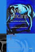 Canis Africanis A Dog History of South Africa