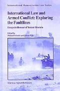 International Law And Armed Conflict:Exploring the Faultlines Essays in Honour of Yoram Dins...