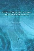 Between the Rule of Power and the Power of Rule In Search of an Effective World Order