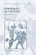 Reflections on the Law of War Collected Essays