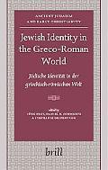 Jewish Identity in the Greco-Roman World: Judische Identitat in Der Griechisch-Romischen Welt