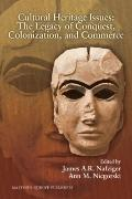 Cultural Heritage Issues: The Legacy of Conquest, Colonization and Commerce