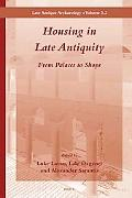 Housing in Late Antiquity - Volume 3. 2