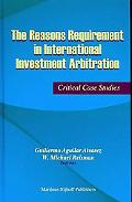 The Reasons Requirement in International Investment Arbitration: Critical Case Studies