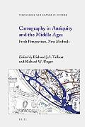 Cartography in Antiquity and the Middle Ages: Fresh Perspectives, New Methods