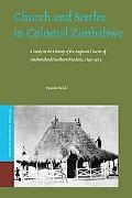 Church and Settler in Colonial Zimbabwe: A Study in the History of the Anglican Diocese of M...