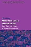 Male Domination, Female Revolt (Women and Gender: the Middle East and the Islamic World)